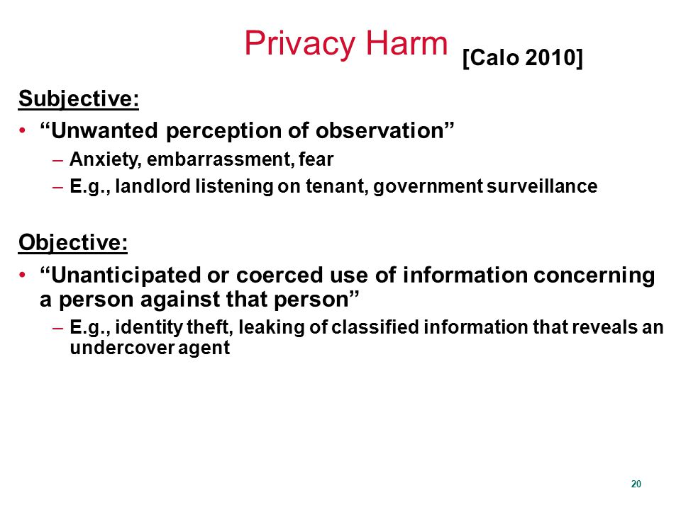 Privacy Harm [Calo 2010] Subjective: